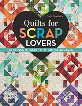 Book titled: Quilts for Scrap Lovers by Judy Gauthier