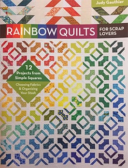 Book titled: Rainbow Quilts for Scrap Lovers by Judy Gauthier