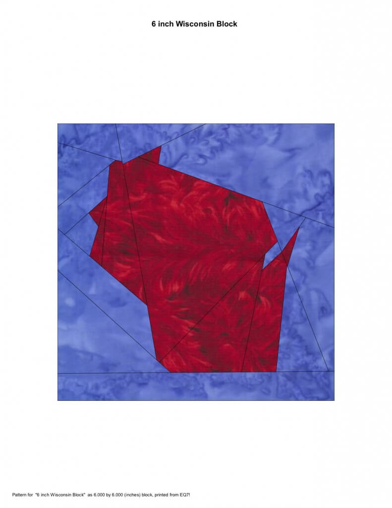 Make a 6 inch (finished) block of the State of Wisconsin!